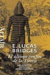 descargar epub El último confín de la Tierra – Autor Lucas Bridges