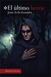 descargar epub El último hereje – Autor Jesús Ávila Granados