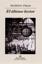 descargar epub El último lector – Autor Ricardo Piglia