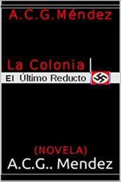 descargar epub El último reducto nazi – Autor A.C.G. Mendez