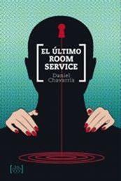 descargar epub El último room service – Autor Daniel Chavarría