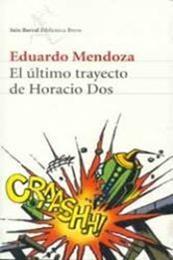 descargar epub El último trayecto de Horacio Dos – Autor Eduardo Mendoza