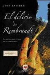 descargar epub El Delirio De Rembrandt – Autor Kastner Jorg gratis
