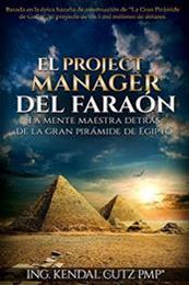descargar epub El Project Manager Del Faraon: La Mente Maestra detrás de la Gran Pirámide de Egipto – Autor Kendal Cutz
