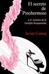 descargar epub El Secreto de Pinohermoso o el misterio de la vicetiple desaparecida – Autor Javier Comas