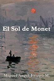 descargar epub El Sol de Monet: Otro caso del detective Pablo Morles – Autor Miguel Ángel Itriago Machado gratis
