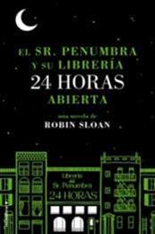 descargar epub El Sr. Penumbra y su librería 24 horas abierta – Autor Robin Sloan