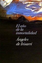 descargar epub El año de la inmortalidad – Autor Ángeles de Irisarri gratis