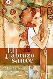 descargar epub El abrazo del sauce – Autor May Ferreira