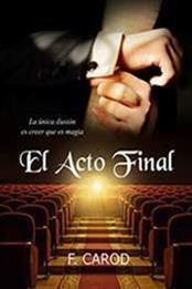 descargar epub El acto final – Autor F. Carod gratis