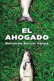 descargar epub El ahogado – Autor Bernardo Beccar Varela gratis