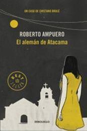 descargar epub El alemán de Atacama – Autor Roberto Ampuero