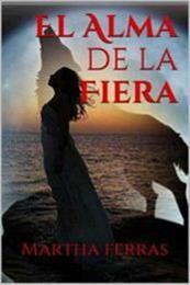 descargar epub El alma de la fiera – Autor Martha Ferrás