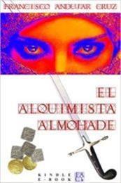 descargar epub El alquimista almohade – Autor Francisco Andújar Cruz
