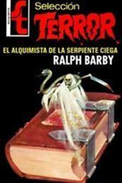 descargar epub El alquimista de la serpiente ciega – Autor Ralph Barby