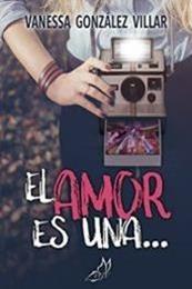 descargar epub El amor es una… – Autor Vanessa González Villar gratis