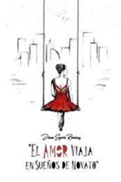 descargar epub El amor viaja en sueños de novato – Autor Diana Segovia Ramírez