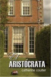 descargar epub El aristócrata – Autor Catherine Coulter gratis
