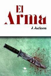 descargar epub El arma – Autor J. Jackson