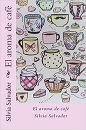 descargar epub El aroma de café – Autor Silvia Salvador