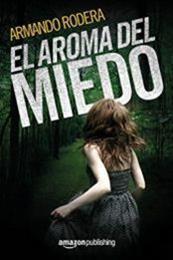 descargar epub El aroma del miedo – Autor Armando Rodera gratis