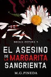 descargar epub El asesino de la margarita sangrienta – Autor María González Pineda gratis