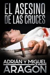 descargar epub El asesino de las cruces – Autor Adrián Aragón;Miguel Aragón gratis