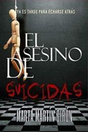 descargar epub El asesino de suicidas: Ya es tarde para echarse atrás. – Autor Marta Martín Girón gratis