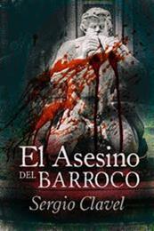 descargar epub El asesino del barroco – Autor Sergio Clavel