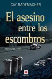 descargar epub El asesino entre los escombros – Autor Cay Rademacher