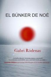 descargar epub El búnker de Noé – Autor Gabri Ródenas