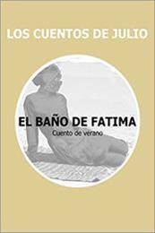 descargar epub El baño de Fátima – Autor Julio Lorente Goñi gratis