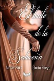 descargar epub El baile de la seducción – Autor Gloria Pueyo;Alexia Mars