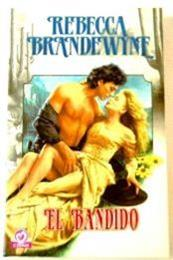 descargar epub El bandido – Autor Rebecca Brandewyne gratis