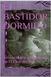 descargar epub El bastidor dormido – Autor Isabel Quilis Bayona gratis