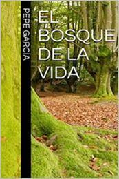 descargar epub El bosque de la vida – Autor Pepe García
