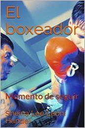 descargar epub El boxeador – Autor Sheina Lee Leoni