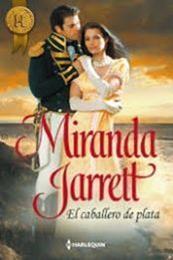 descargar epub El caballero de plata – Autor Miranda Jarrett
