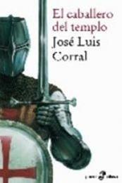 descargar epub El caballero del templo – Autor José Luis Corral gratis