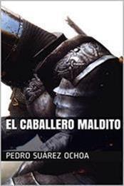 descargar epub El caballero maldito – Autor Pedro Suárez Ochoa gratis