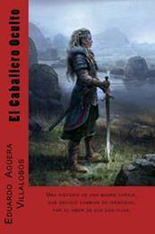 descargar epub El caballero oculto – Autor Eduardo Agüera Villalobos gratis