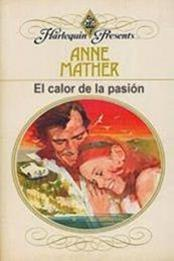 descargar epub El calor de la pasion – Autor Anne Mather gratis