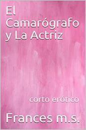 descargar epub El camarógrafo y la actriz – Autor Frances M.S. gratis