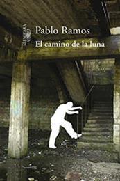 descargar epub El camino de la luna – Autor Pablo Ramos