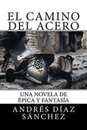 descargar epub El camino del acero – Autor Andrés Díaz Sánchez gratis
