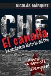 descargar epub El canalla. La verdadera historia del Che. – Autor Nicolás  Márquez