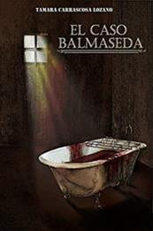 descargar epub El caso Balmaseda – Autor Tamara Carrascosa Lozano