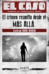 descargar epub El caso: El crimen resuelto desde el más allá – Autor Rafael Herrero