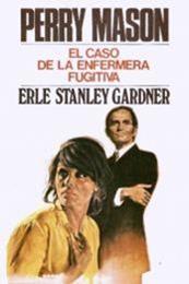 descargar epub El caso de la enfermera fugitiva – Autor Erle Stanley Gardner