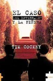 descargar epub El caso del enterrador y la niñera – Autor Tim Cockey